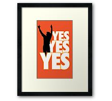 Yes Yes Yes! Framed Print