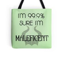 I'm 99.9% Sure I'm Maleficent Tote Bag