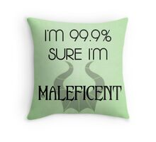 I'm 99.9% Sure I'm Maleficent Throw Pillow