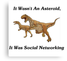 Social Networking: The Real Cause Of Dinosaur Extinction Canvas Print