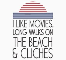 I like movies, long walks on the beach and cliches by awesomegift