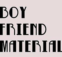 Boyfriend Material by GenesisDesigns