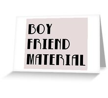 Boyfriend Material Greeting Card