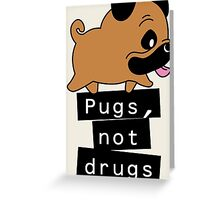 Little Pugs Not Drugs Greeting Card