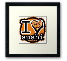 I ♥ SUSHI Framed Print