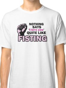 Fisting Tee Classic T-Shirt