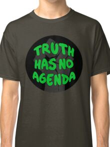 Truth Has No Agenda Classic T-Shirt