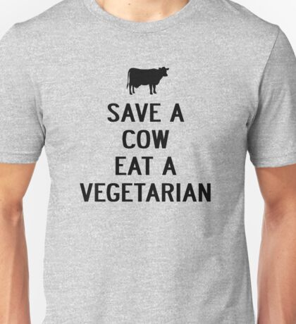 SAVE A COW EAT A VEGETARIAN Unisex T-Shirt