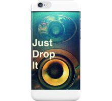 Speaker Speak - Just Drop It iPhone Case/Skin