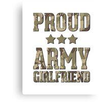 Proud Army Girlfriend  Canvas Print