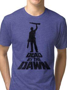 DEAD BY THE DAWN Tri-blend T-Shirt
