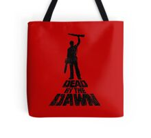 DEAD BY THE DAWN Tote Bag