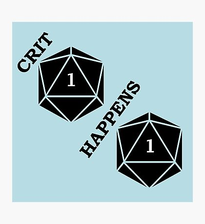 Dungeons and Dragons: Crit Happens Photographic Print