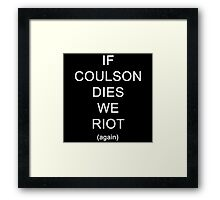 If Coulson dies (again) Framed Print
