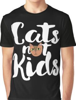 Cats not kids child free humor Graphic T-Shirt