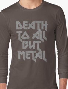 Death to All But Metal Long Sleeve T-Shirt