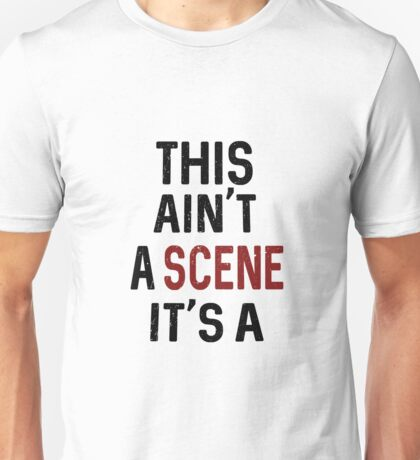 This ain't a scene it's a  Unisex T-Shirt