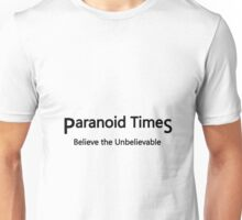 Paranoid Times - Believe the Unbelievable First Wave Unisex T-Shirt