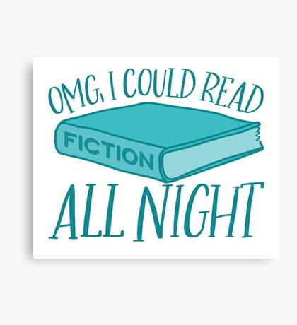 OMG I could read FICTION all night Canvas Print