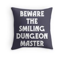 Beware the Smiling Dungeon Master Throw Pillow