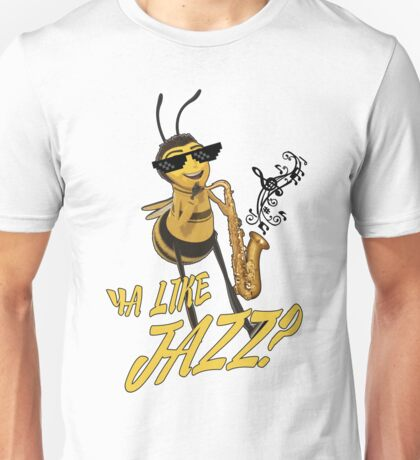 Bee Movie - Ya Like Jazz? Unisex T-Shirt