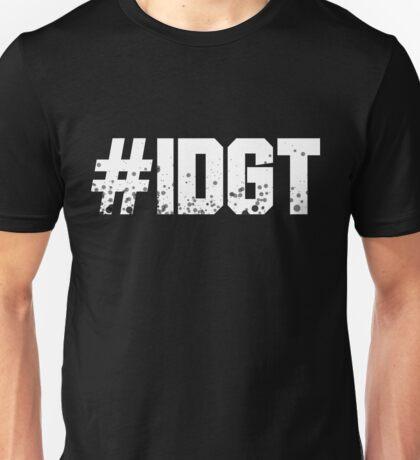#IDGT (WHITE) Unisex T-Shirt