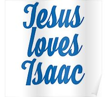 Jesus loves Isaac Poster