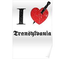 I love Transylvania (black eroded font) Poster