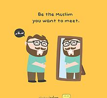 The Muslim you want to meet. by SpreadSaIam