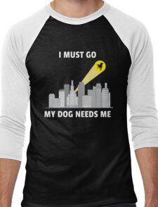 My Dog Needs Me Men's Baseball ¾ T-Shirt