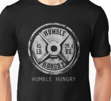HUMBLE HUNGRY T SHIRT Unisex T-Shirt