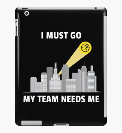 My Basketball Team Needs Me iPad Case/Skin