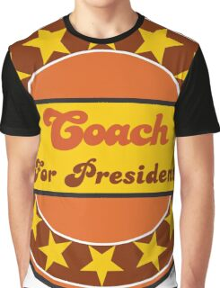 COACH FOR PRESIDENT Graphic T-Shirt