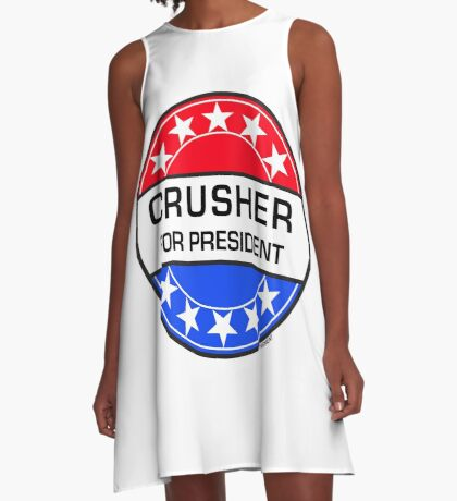CRUSHER FOR PRESIDENT A-Line Dress