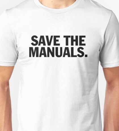 Save the manuals T-shirt. Limited edition design! Unisex T-Shirt