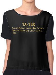 Whats taters aye? Chiffon Top