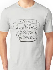 Nurse Anesthetist School Survivor Funny Shirt Unisex T-Shirt