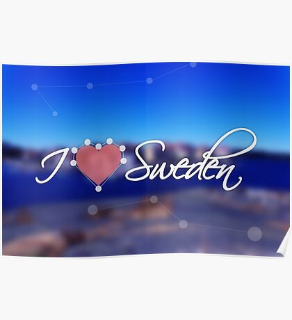 "Typography poster with the text: ""I love Sweden"". Blurred sea background Poster"