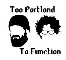 Too Portland to Function Photographic Print