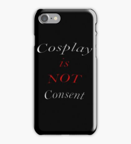 Cosplay is NOT Consent  iPhone Case/Skin