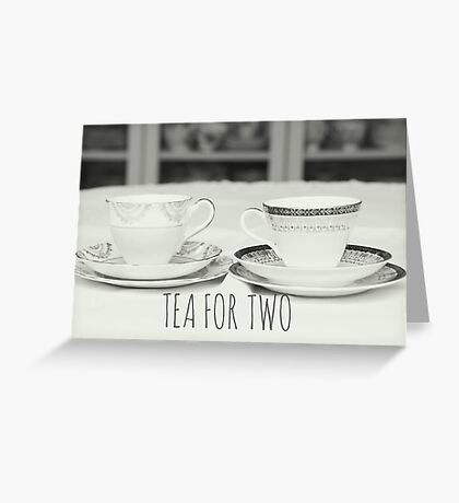 Tea for Two, typography written on photograph of tea cups Greeting Card