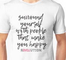 Surround Yourself With People That Make You Happy Unisex T-Shirt