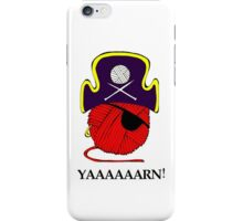 YAAAAARN! iPhone Case/Skin