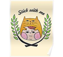 Stick with me Poster