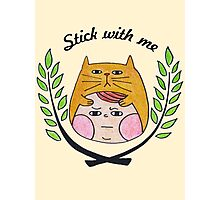 Stick with me Photographic Print