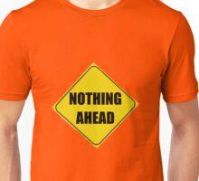 NOTHING AHEAD Unisex T-Shirt