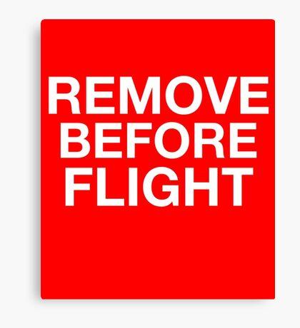 Remove Before Flight Canvas Print