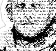 ...A Dull Boy Sticker