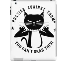 Pussies Against Trump You Can't Grab This T shirts iPad Case/Skin