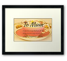 To Mum, thank you poem, on gifts for your Mum Framed Print